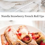 nutella stuffed French toast roll ups on white plate with text