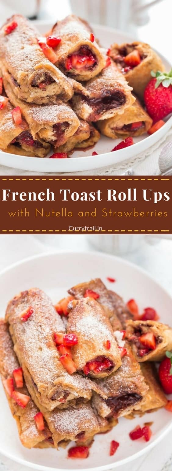 Nutella Strawberry French toast Roll Ups for your morning breakfast