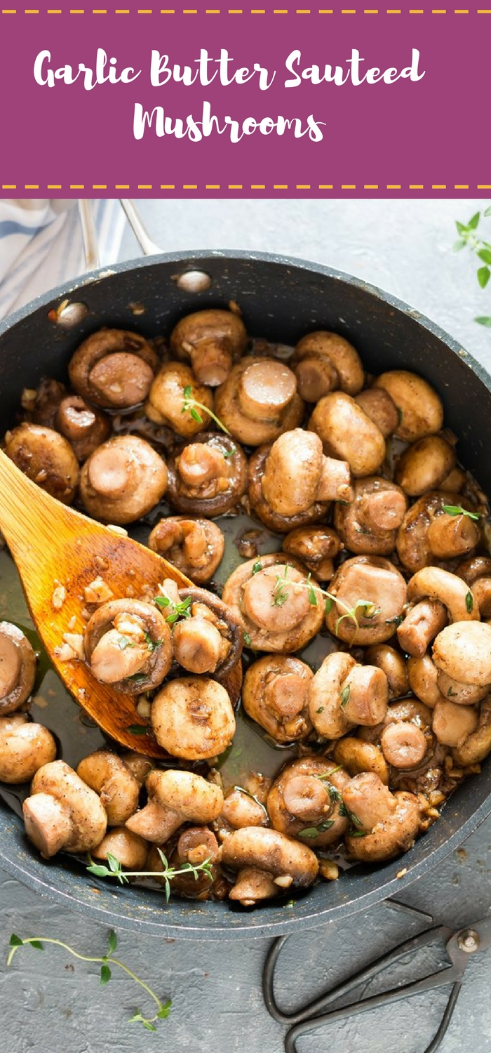 cooking sauteed mushroom recipe with butter garlic and thyme in skillet with text overlay