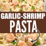 garlic shrimp pasta in cream sauce with text