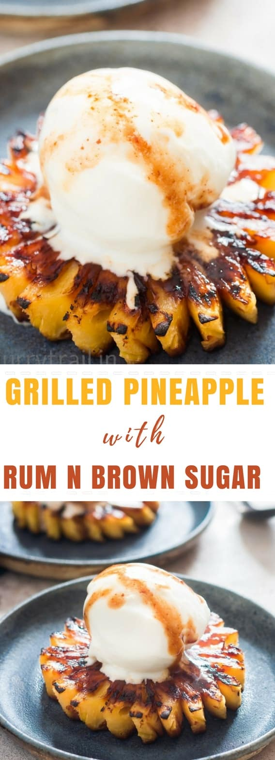 Grilling season has arrived. Fire up the grills, we are about to make the best grilled pineapple with brown sugar and rum glaze. What could be better summer grilling than these grilled pineapple topped with vanilla ice cream with drizzled with rich rum glaze.
