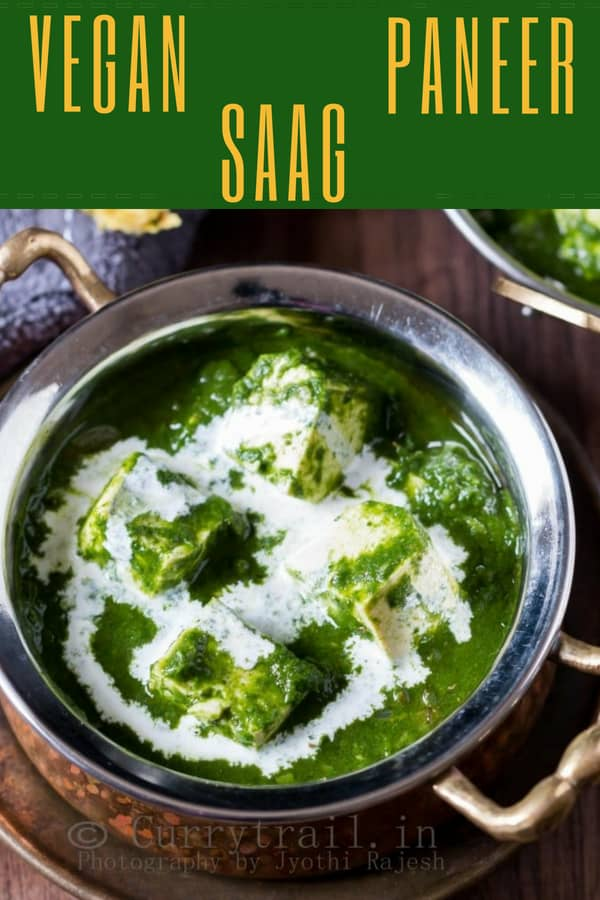 Creamy mildly spiced Vegan Saag Paneer in serving bowl with text overlay