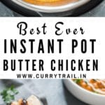 best instant pot butter chicken recipe served with rice and naan on white plate with text overlay