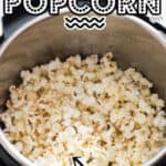 movie popcorn made in instant pot with text
