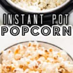 instant pot popcorn served in bowl with text