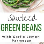 sauteed green beans with garlic and Parmesan with text overlay