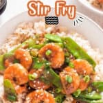 quick and easy stir fry recipe using shrimp served with rice with text overlay