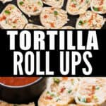 chicken enchilada tortilla roll ups in ceramic plate with text