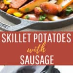 skillet potatoes and sausages cooked in cast iron skillet with text