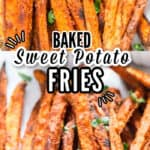 sweet potato fries baked in oven served with dipping sauce with text
