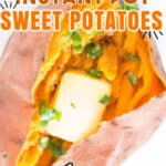perfectly cooked sweet potatoes in instant pot with a cube of butter with text