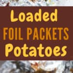 grilled potatoes in foil packets perfect for summer grilling with text overlay
