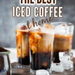 homemade iced coffee served in 3 glass cups with text