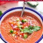cold watermelon gazpacho soup in white bowl with text