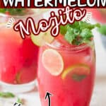 refreshing mojito made usign watermelon in glasses with text