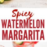 spicy watermelon margarita recipe with jalapeno slices with text overlay