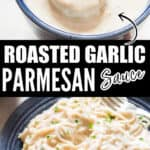 roasted garlic parmesan sauce served in bowl with text