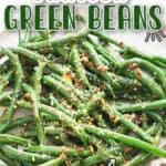 sauteed green beans with lemon garlic Parmesan on white plate with text