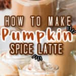 homemade pumpkin spice latte with 3 glasses with text