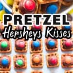 pretzel hershey kisses Christmas treats with text