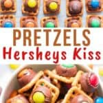 pretzel Hershey kisses made with 3 ingredients with text