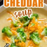 broccoli and cheddar soup in white bowl with text overlay