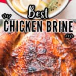 best ever chicken brine recipe for making juicy tender chicken with text