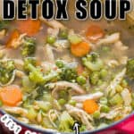 chicken detox soup in pot with text