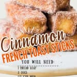 cinnamon french toast sticks stacked on white plate with text