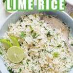 cilantro lime rice in ceramic bowl with text