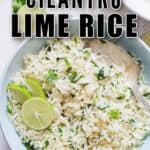 cilantro lime rice in ceramic bowl with text overlay