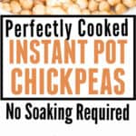 instant pot cooked chickpeas with text overlay