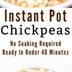 perfectly cooked instant pot chickpeas in white bowl with text