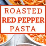 roasted red bell pepper pasta with text
