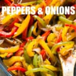 sauteed peppers and onions in a skillet with text overlay