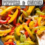 bell peppers and onions sauteed in cast iron pan with text