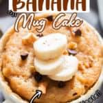 1 minute banana mug cake with sliced banana on top with text
