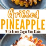 pineapple disks grilled in brown sugar rum glaze serve with ice cream and caramel sauce with text overlay