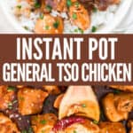 instant pot general Tso chicken served over rice with text