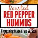 creamy roasted red pepper hummus made from scratch served in ceramic bowl with veggies and chips on sides with text overlay