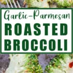 garlic Parmesan broccoli roasted in oven on baking tray with text