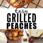 easy summer dessert peaches grilled on BBQ with text overlay
