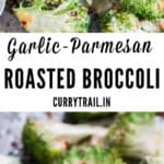 broccoli roasted in oven with garlic and Parmesan on baking tray with text