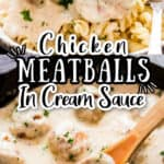 meatballs of chicken cooked in cast iron pan in cream sauce served with pasta with text