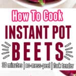 beets cooked in instant pot in white bowls with text