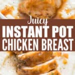 juicy chicken breast cooked in instant pot served over mashed potato with text