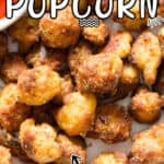 easy popcorn made from cauliflower florets served with chili sauce with text