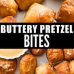 buttery soft pretzel bites with cheese sauce in plate with text