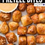 buttery soft pretzel bites with cheese sauce for dipping with text overlay