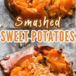 smashed sweet potatoes with text